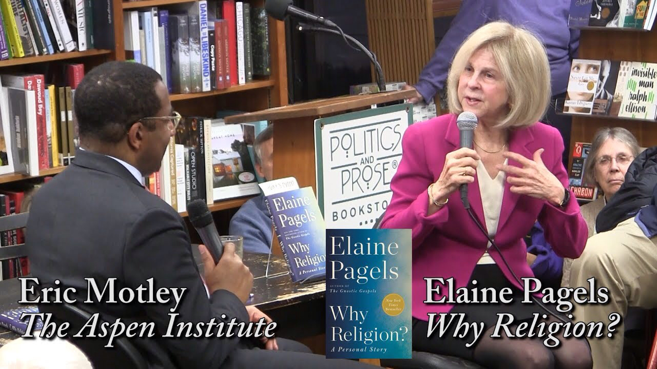 Politics and Prose: Dr. Eric Motley- Interviewing Elaine Pagels: 'Why Religion'